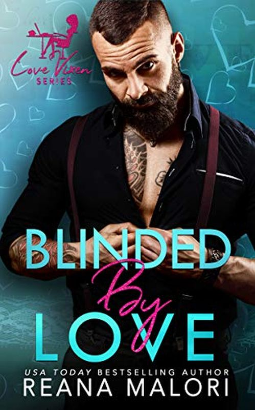 Reana Malori - Blinded by Love (The Love Vixen Book 10)