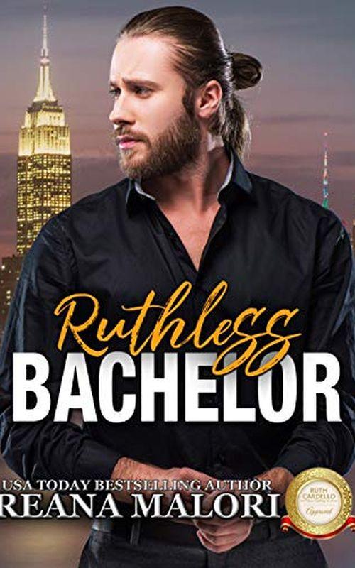 Reana Malori - Ruthless Bachelor (Bachelor Tower Series)