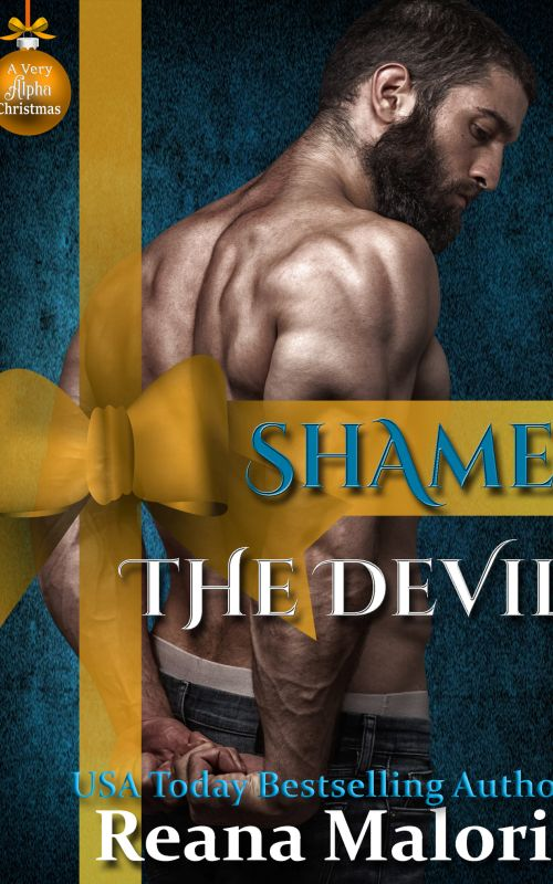 Reana Malori - Shame the Devil (A Very Alpha Christmas Season 2 Book 16)
