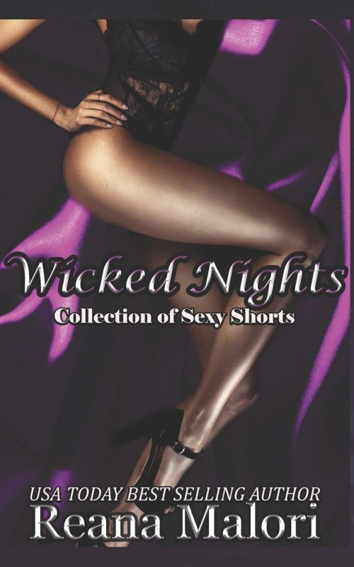 Reana Malori - Wicked Nights - A Collection of Sexy Shorts